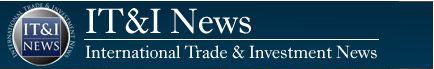 IT&I News - International Trade & Investment News