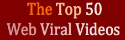 The Top 50 Web Viral Videos