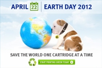 April 22nd | Earth Day 2012 | Save The World One Cartridge At A Time - Start Printing Green Today