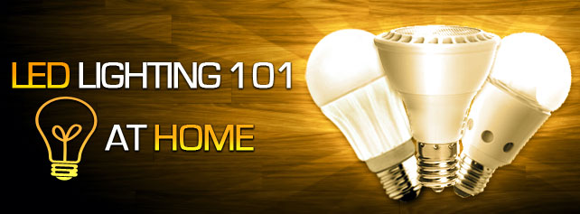 LED Lighting 101 at Home