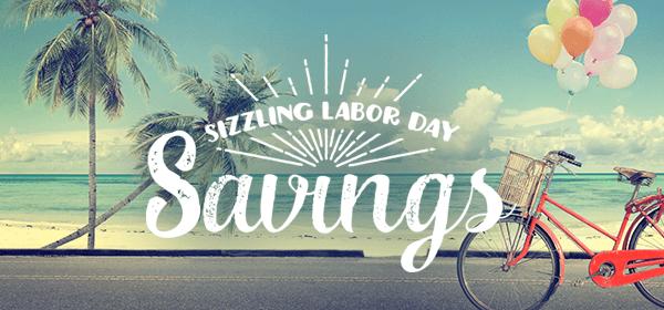 Sizziling Labor Day Savings