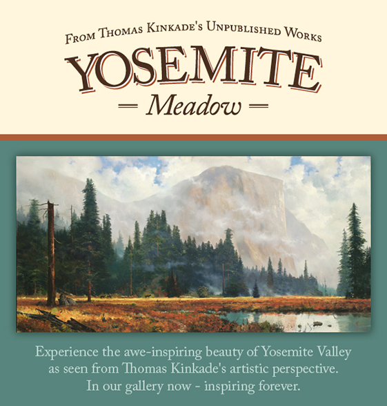 Introducing Yosemite Meadow from the Thomas Kinkade private family trust.